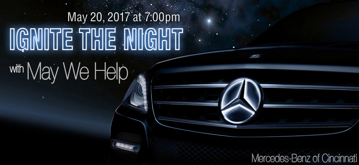 2017 Ignite the Night with May We Help May 20, 2017 7pm at Mercedes of Cincinnati